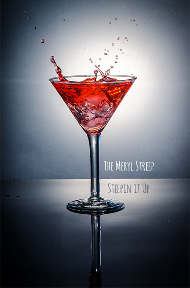 Cocktails: Inspired by Meryl Streep & The GoldenGlobes