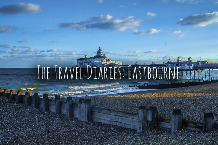 The Travel Diaries: Eastbourne