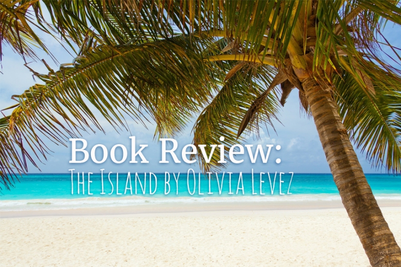 Book Review: The Island by OliviaLevez