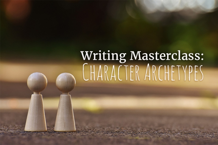 Writing Masterclass: Character Archetypes