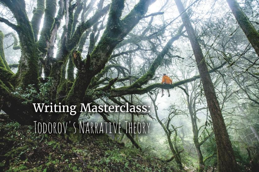 Writing Masterclass: Todorov's NarrativeTheory