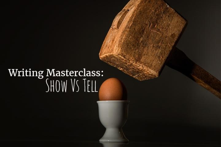 Writing Masterclass: Show VsTell