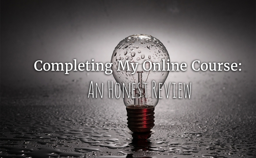 Completing My Online Course: An HonestReview