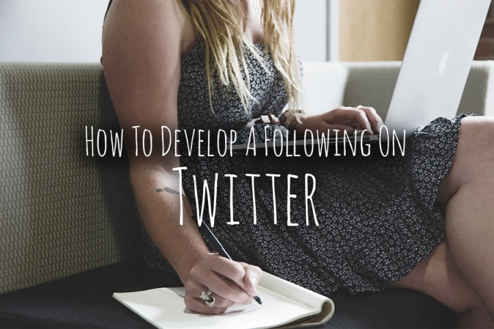 How To Develop A Following OnTwitter