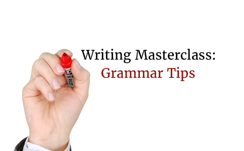 Writing Masterclass: Grammar Tips