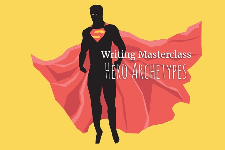 Writing Masterclass: Hero Archetypes