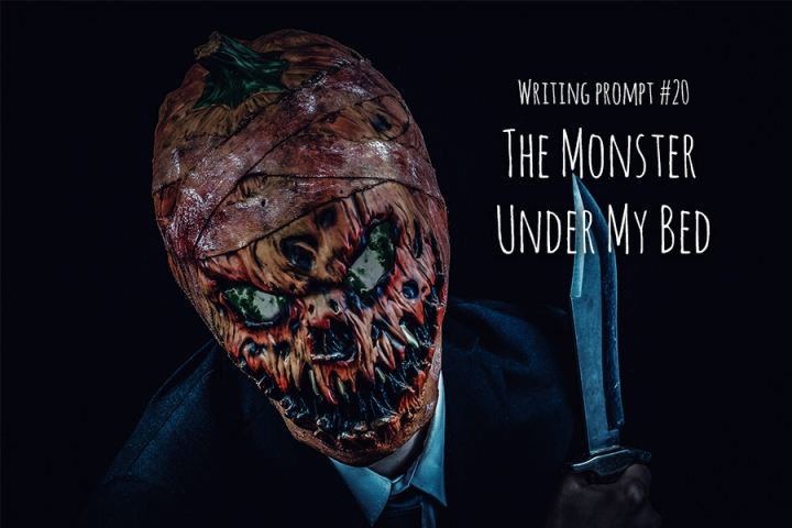Writing Prompt #20 The Monster Under My Bed