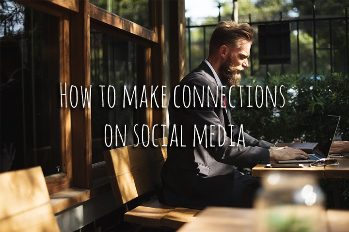 How To Make Connections on SocialMedia