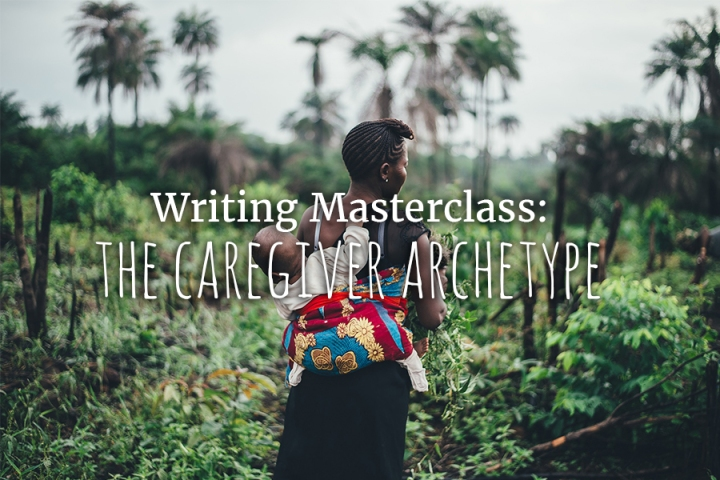 Writing Masterclass: The CaregiverArchetype