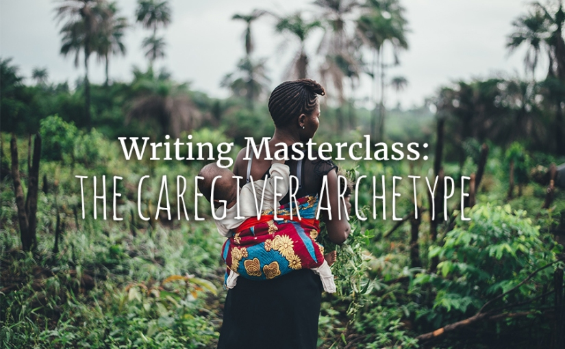 Writing Masterclass: The Caregiver Archetype