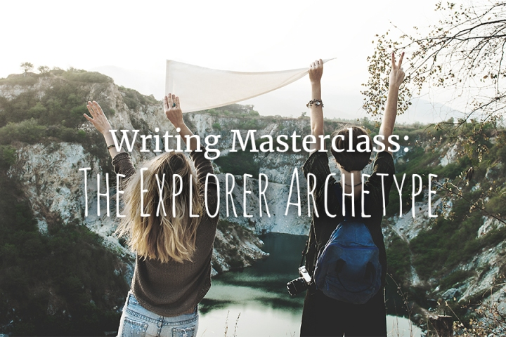 Writing Masterclass: The Explorer Archetype