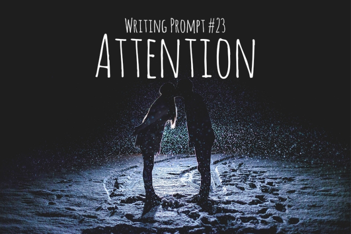 Writing Prompt #23 Attention