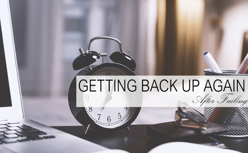 Getting Back Up Again AfterFailing